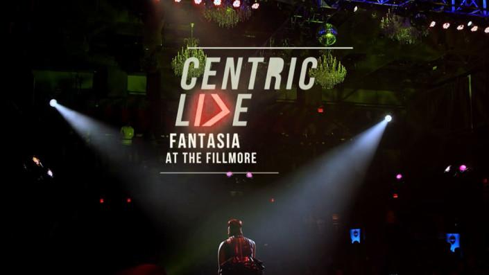 Centric Live: Fantasia